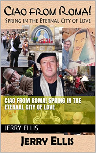 Ciao From Roma! Spring in the Eternal City of Love (English Edition)