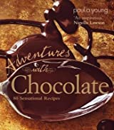 Adventures with Chocolate: 80 Sensational Recipes by Paul A. Young (2009-10-08)