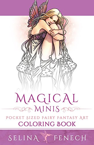 Magical Minis: Pocket Sized Fairy Fantasy Art Coloring Book: Volume 5 (Fantasy Art Coloring by Selina)