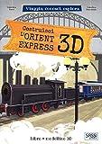 Costruisci L'Orient Express 3D. Viaggia, conosci, esplora. Ediz. a colori. Con Giocattolo