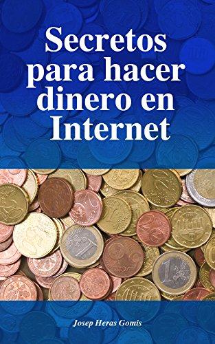 Secretos para hacer dinero en Internet: Las 20 mejores maneras para ganar dinero en Internet