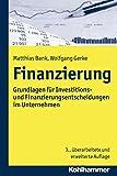 Finanzierung: Grundlagen für Investitions- und Finanzierungsentscheidungen im Unternehmen