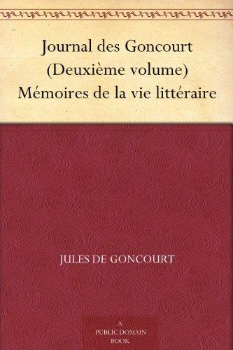 Couverture du livre Journal des Goncourt (Deuxième volume) Mémoires de la vie littéraire