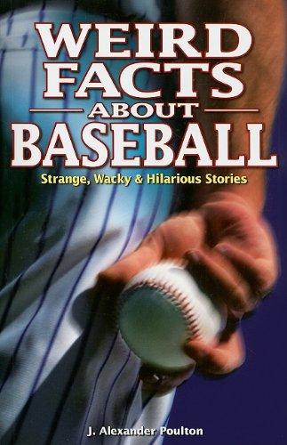 Weird Facts about Baseball por J. Alexander Poulton