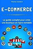 E-Commerce : Le guide complet pour créer une boutique en ligne rentable