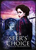 Front cover for the book The Seer's Choice: A Novella of the Golden City by J. Kathleen Cheney