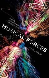 Musical Forces: Motion, Metaphor, and Meaning in Music (Musical Meaning and Interpretation) by Steve Larson (2012-01-31)