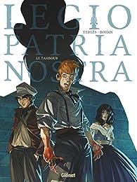 Legio Patria Nostra, tome 1 : Le tambour par Jean-André Yerlès