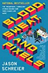 Blood, Sweat, and Pixels par Schreier