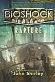 bioshock rapture by john shirley 2011 07 19