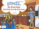 Sophie, the Great Dane That Nearly Drove My Family Insane by Kellie Davis (2011) Perfect Paperback
