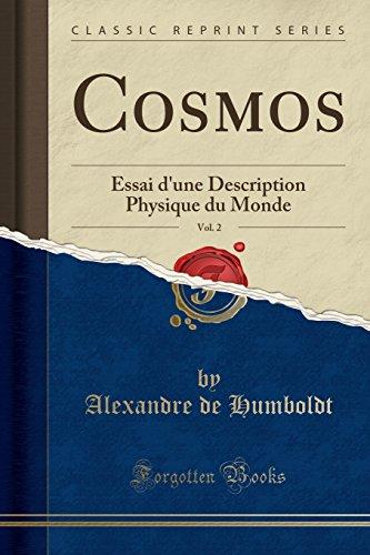 Cosmos, Vol. 2: Essai d'une Description Physique du Monde (Classic Reprint)