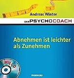 Der Psychocoach 3: Abnehmen ist leichter als Zunehmen. Mit Starthilfe-CD!