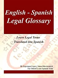 English-Spanish Legal Glossary (Learn Legal Terms Translated into Spanish Book 3)