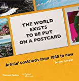 The world exists to be put on a postcard - Artists' postcards from 1960 to now