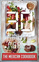 30 Minute Meals (Or Less!): The Mexican Cookbook (English Edition)