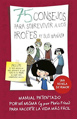 75 consejos para sobrevivir a los profes (y sus manías) (Serie 75 Consejos 9) por María Frisa