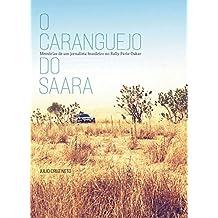 O caranguejo do Saara: Memórias de um jornalista brasileiro no Rally Paris-Dakar (Portuguese Edition)