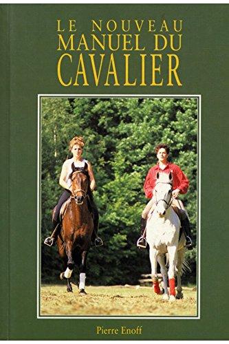 Le manuel du nouveau cavalier / Enoff, Pierre / Rf: 14065