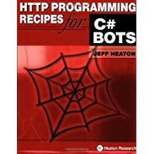 HTTP Programming Recipes for C# Bots by Jeff Heaton (2007-04-03)