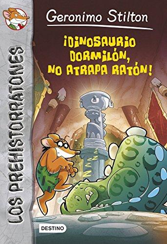 Los Prehistorratones 7. ¡Dinosaurio Dormilón, No Atrapa Ratón!