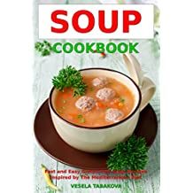 Soup Cookbook: Fast and Easy Gluten-free Soup Recipes Inspired by the Mediterranean Diet (Free Gift): Soup Diet for Easy Weight Loss ( Paleo Ketogenic Diet Cooking Book 1) (English Edition)