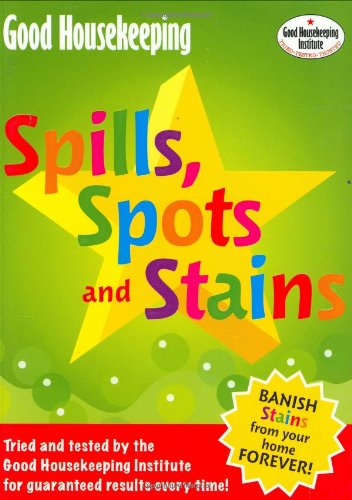 good-housekeeping-spills-spots-and-stains-banish-stains-from-your-home-forever-good-housekeeping