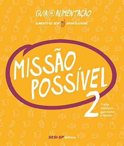 Missão Possível 2: Pratos principais, guarnições  e saladas (Alimente-se Bem) (Portuguese Edition)