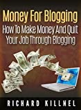 How To Blog:Money For Blogging - How To Make Money And Quit Your Job Through Blogging (small business ideas, blogging,online business ideas,online business startup,website design,website traffic,)