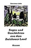 Sagen und Geschichten aus dem Zwickauer Land - Constanze John