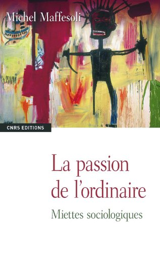 La Passion de l'ordinaire