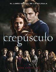 CREPUSCULO: EL LIBRO OFICIAL DE LA PELICULA par Stephenie Meyer