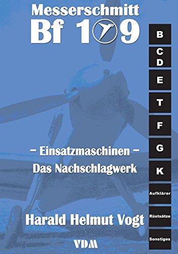 Messerschmitt Bf 109 Einsatzmaschinen: Das Nachschlagwerk