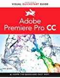 Premiere Pro CC: Visual QuickStart Guide (Visual QuickStart Guides)