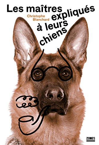 Les matres expliqus  leurs chiens
