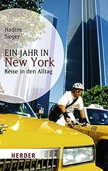 Ein Jahr in New York: Reise in den Alltag (HERDER spektrum) von [Sieger, Nadine]