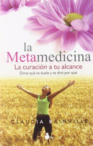 Descargar Libro La metamedicina: la curación a tu alcance (2013) de CLAUDIA RAINVILLE