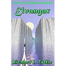 Elvangar (Forgotten Legacy #6)