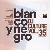 Blanco Y Negro Dj Culture Vol. 35