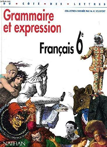 Du côté des lettres, 6e, français, grammaire et expression, programme 1996