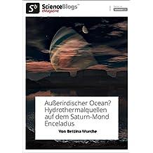 scienceblogs.de-eMagazine: Hydrothermalquellen auf dem Saturn-Mond Enceladus (scienceblogs.de-eMagazine 2017)
