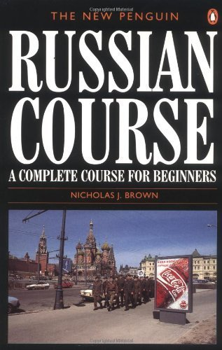 The New Penguin Russian Course: A Complete Course for Beginners (Penguin Handbooks) by Brown, Nicholas J. (1996) Paperback