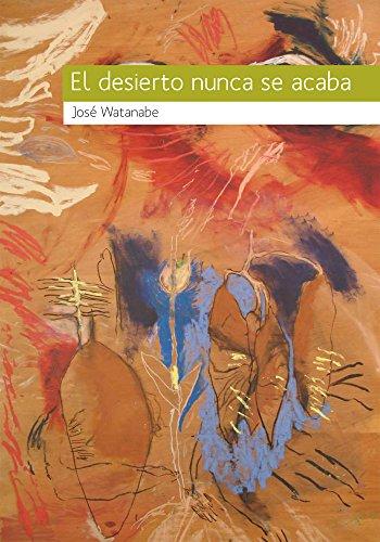 El desierto nunca se acaba por José Watanabe