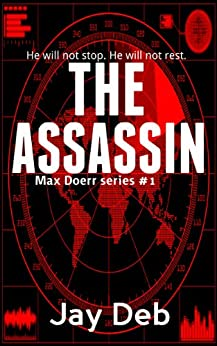 The Assassin (Max Doerr Book 1) by [Deb, Jay]