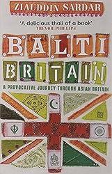 Balti Britain: A Provocative Journey Through Asian Britain by Ziauddin Sardar (2009-08-03)