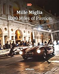 Mille Miglia - 1000 Miles of Passion by René Staud (23-Mar-2015) Hardcover