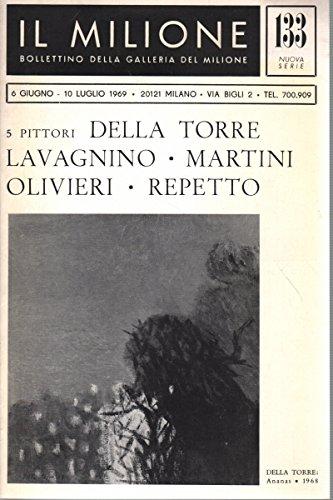 Bollettino della Galleria del Milione. 5 pittori: Della Torre, Lavagnino, Martini, Olivieri, Repetto. Giugno, Luglio 1969. N.133
