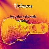 Unicorns: for guitar cello viola & strings (English Edition)