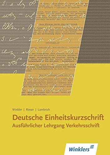 Deutsche Einheitskurzschrift: Ausführlicher Lehrgang: Verkehrsschrift: Schülerband