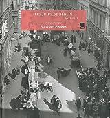 Les Juifs de Berlin 1933-1941 : Photographiés par Abraham Pisarek